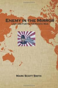 Enemy in the Mirror - Love and Fury in the Pacific War